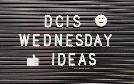 DCIS Wednesday Ideas