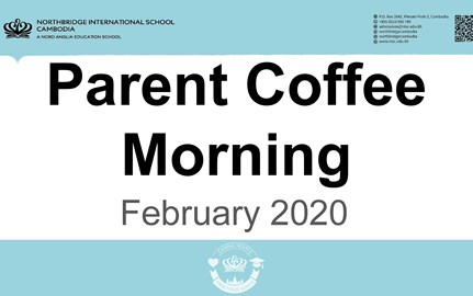 Northbridge International School Cambodia - Parent Coffee Feb 20