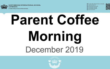 Northbridge International School Cambodia - Parent Coffee Dec 19