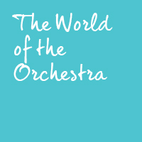 The World of The Orchestra