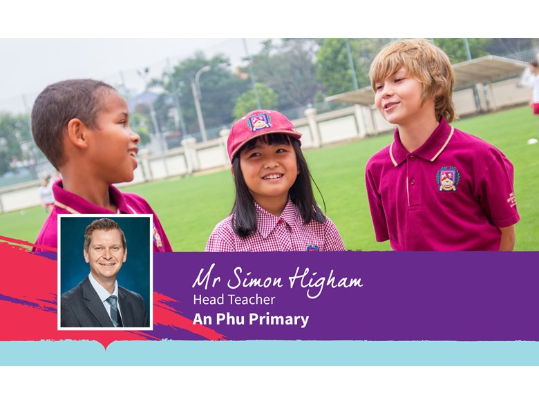An Phu Primary Weekly Update with Mr Simon Higham, British International School HCMC