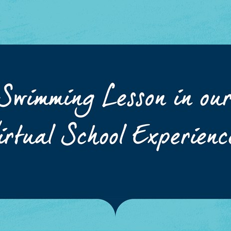Swimming Lesson in our Virtual School Experience