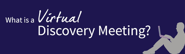 What is a Virtual Discovery Meeting