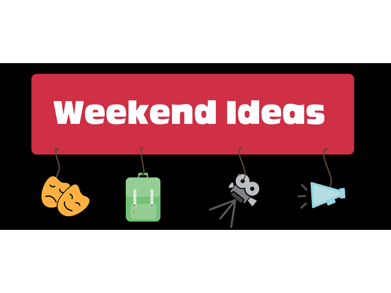 weekend ideas
