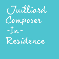 Juilliard Composer-In-Residence