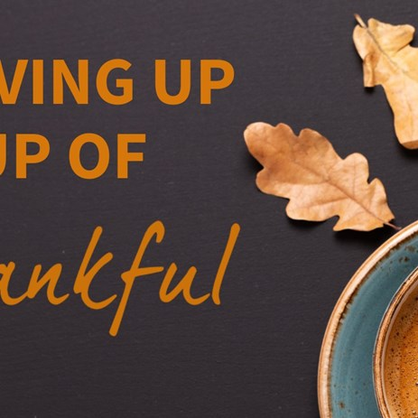 Serving up a Cup of Thankful