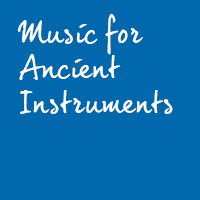 Music for Ancient Instruments