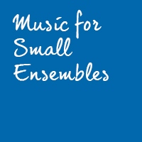 Music for Small Ensembles